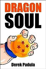 Dragon Soul: 30 Years of Dragon Ball Fandom Kindle Edition