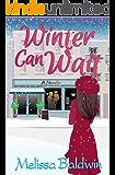 Winter Can Wait: A Novella (Seasons of Summer Novella Series Book 2)