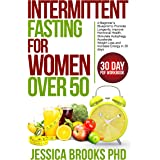 Intermittent Fasting for Women over 50: A Beginner's Blueprint to Promote Longevity, Improve Hormonal Health, Stimulate Autop