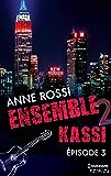 Ensemble - Kassi : épisode 3