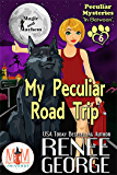 My Peculiar Road Trip: Magic and Mayhem Universe (Peculiar Mysteries Book 6)