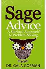 Sage Advice: A Spiritual Approach to Problem-Solving (Spiritual Approach Series) Kindle Edition