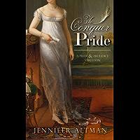 To Conquer Pride: A Pride and Prejudice Variation (English Edition)
