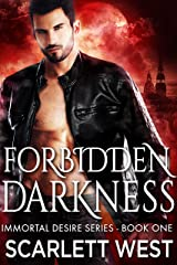 Forbidden Darkness (Immortal Desire Series Book 1) Kindle Edition