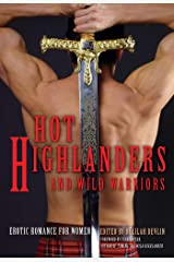 Hot Highlanders and Wild Warriors: Erotic Romance For Women Kindle Edition
