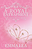 A Royal Entrapment: The Young Royals Book 3