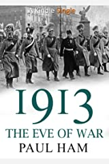 1913: The Eve of War Kindle Edition