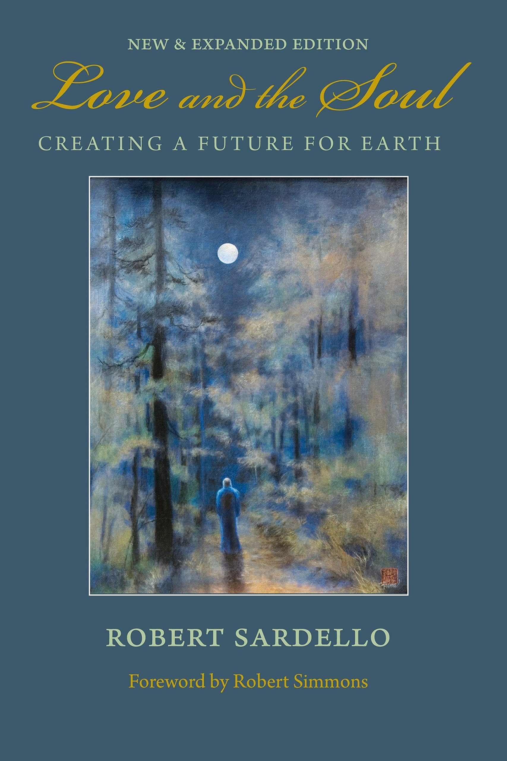 Love and the Soul: Creating a Future for Earth PDF