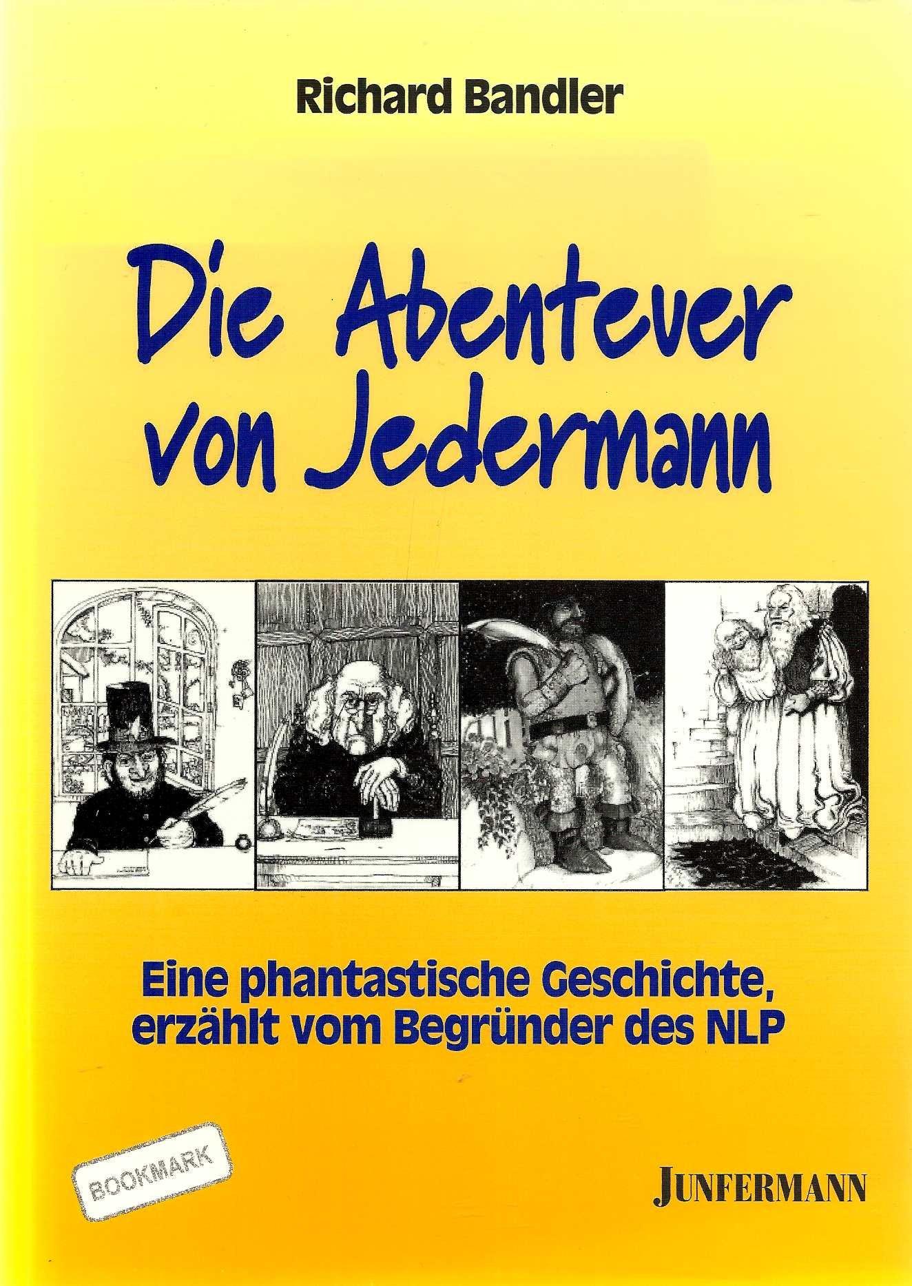Die Abenteuer von Jedermann: Eine phantastische Geschichte, erzählt vom Begründer des NLP