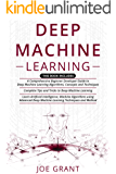 Deep Machine Learning: 3 in 1- A Comprehensive Beginner Developer Guide + Complete Tips and Tricks + Advanced Deep…