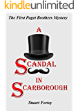 A Scandal In Scarborough: The First Paget Brothers Mystery (A Paget Brothers Mystery Book 1)