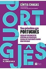 Sou péssimo em português: Chega de sofrimento! Aprenda as principais regras de português dando boas risadas eBook Kindle