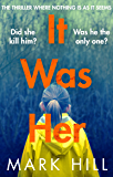 It Was Her: The breathtaking thriller where nothing is as it seems (DI Ray Drake)