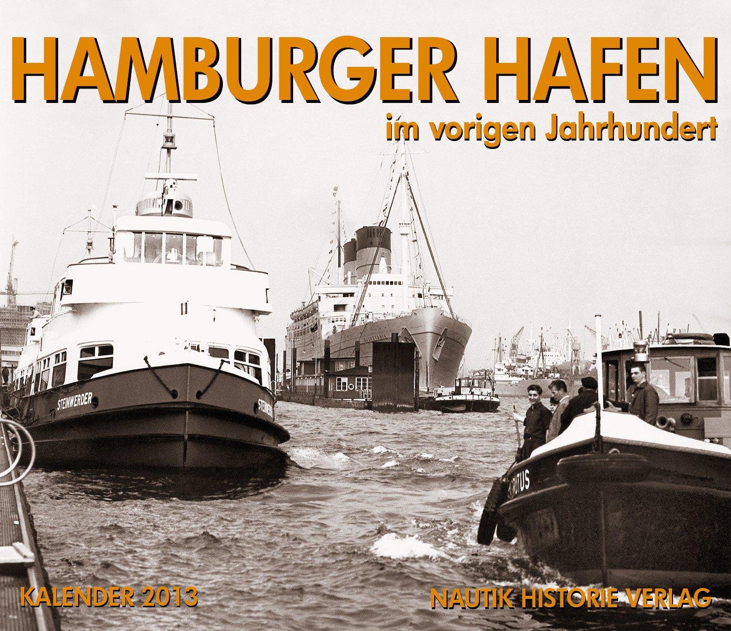 Hamburger Hafen im vorigen Jahrhundert: 2013