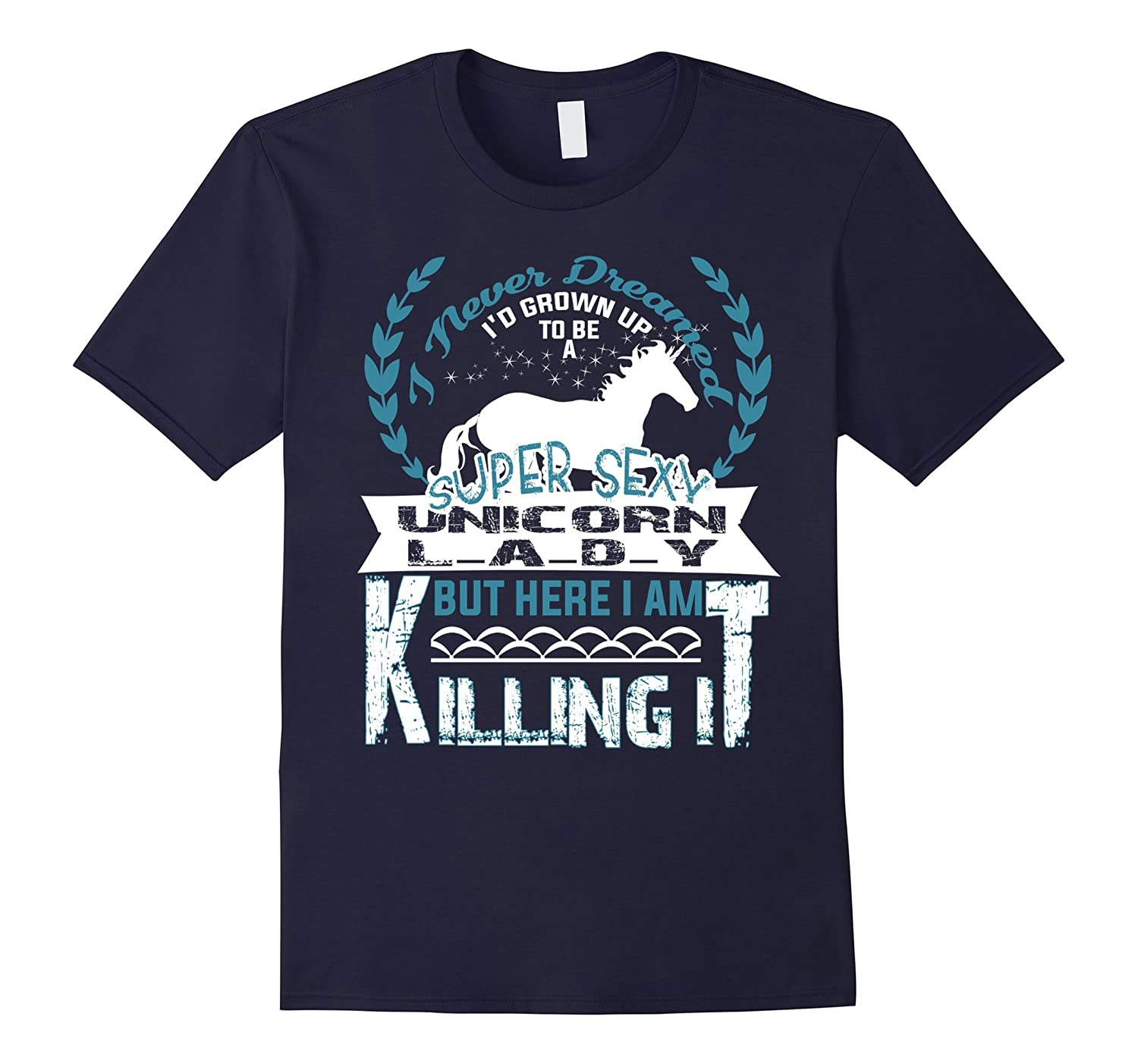 I'd Grown Up To Be A Sexy Unicorn Lady T Shirt