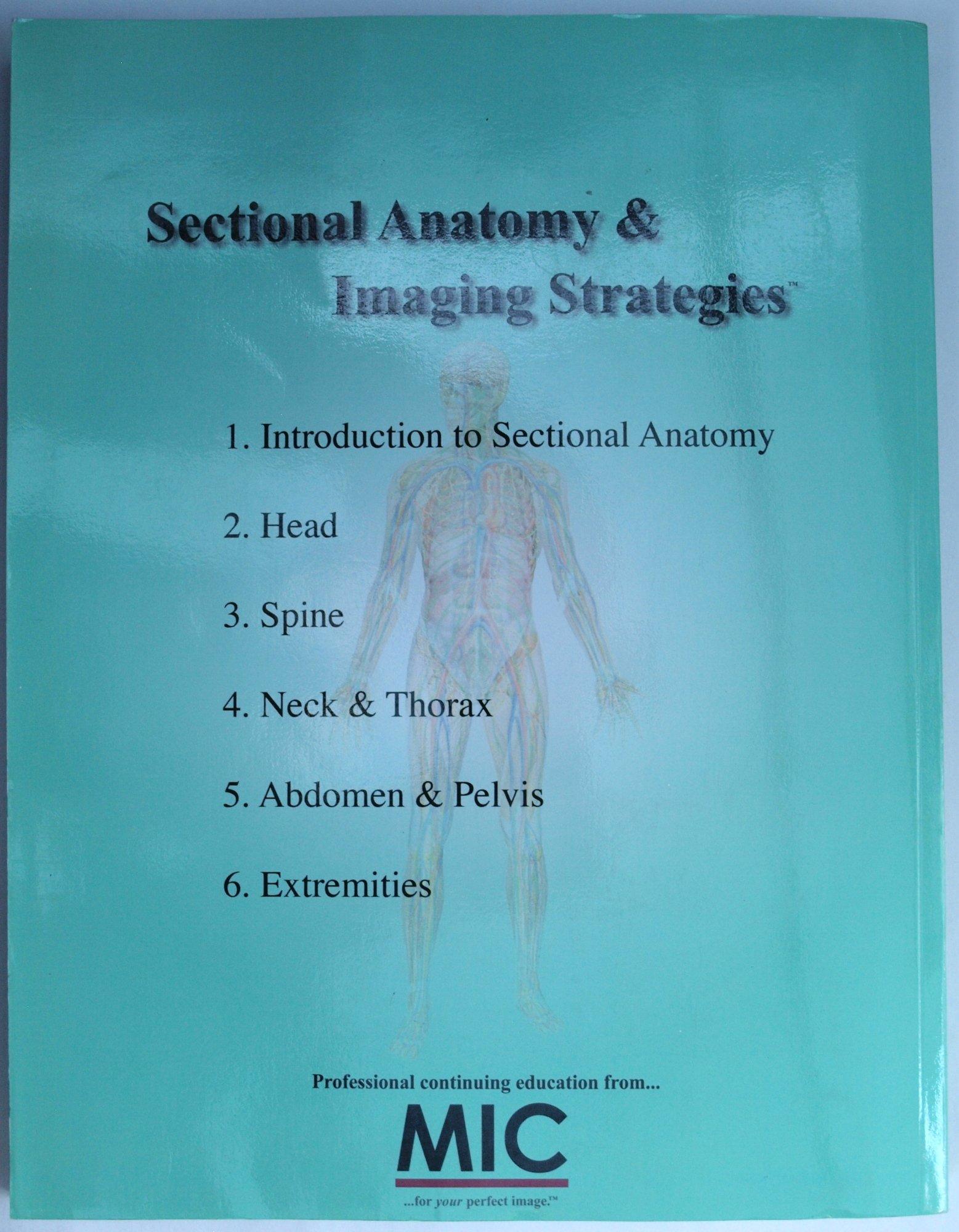 Sectional Anatomy & Imaging Strategies: MIC Inc.: Amazon.com: Books