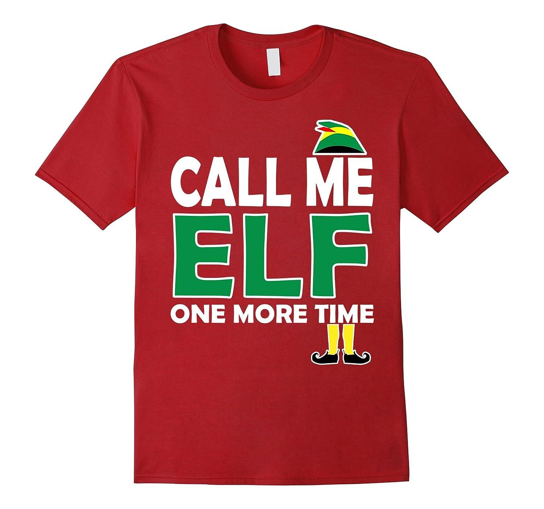 Call Me Elf One More Time Funny Christmas T-shirt