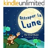Attraper la lune (Histoires d'animaux pour les enfants t. 1) (French Edition)