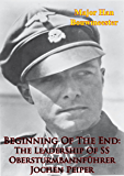 Beginning Of The End: The Leadership Of SS Obersturmbannführer Jochen Peiper
