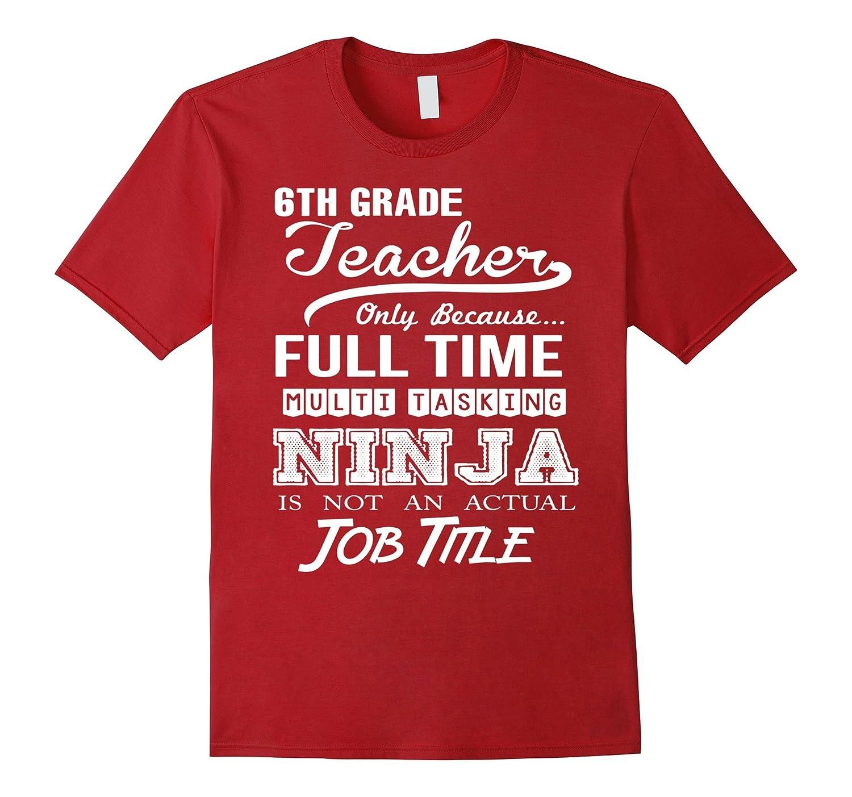 6th Grade Teacher Job Title Shirt-TD