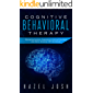 Cognitive Behavioral Therapy: Managing Anxiety, Depression, Eating Disorders and Panic Attacks, CBT Workbook (self help 1)