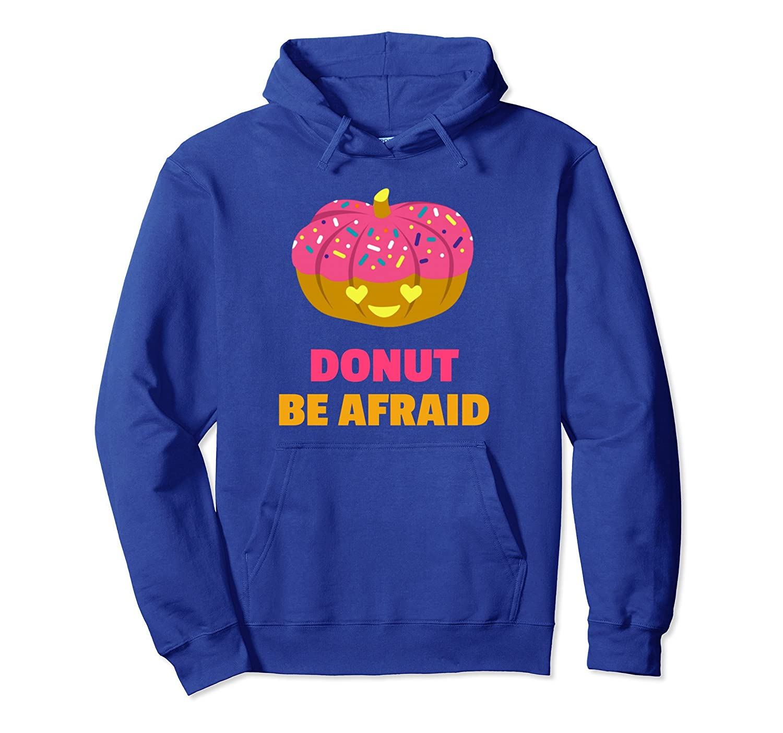 Yummy Funny Donut Be Afraid Halloween Pumpkin T-Shirt Hoodie-mt