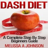 DASH Diet A Complete Step By Step Beginners Guide