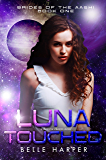 Luna Touched: A Sci-Fi Alien Romance (Brides of the Aashi Book 1) (English Edition)