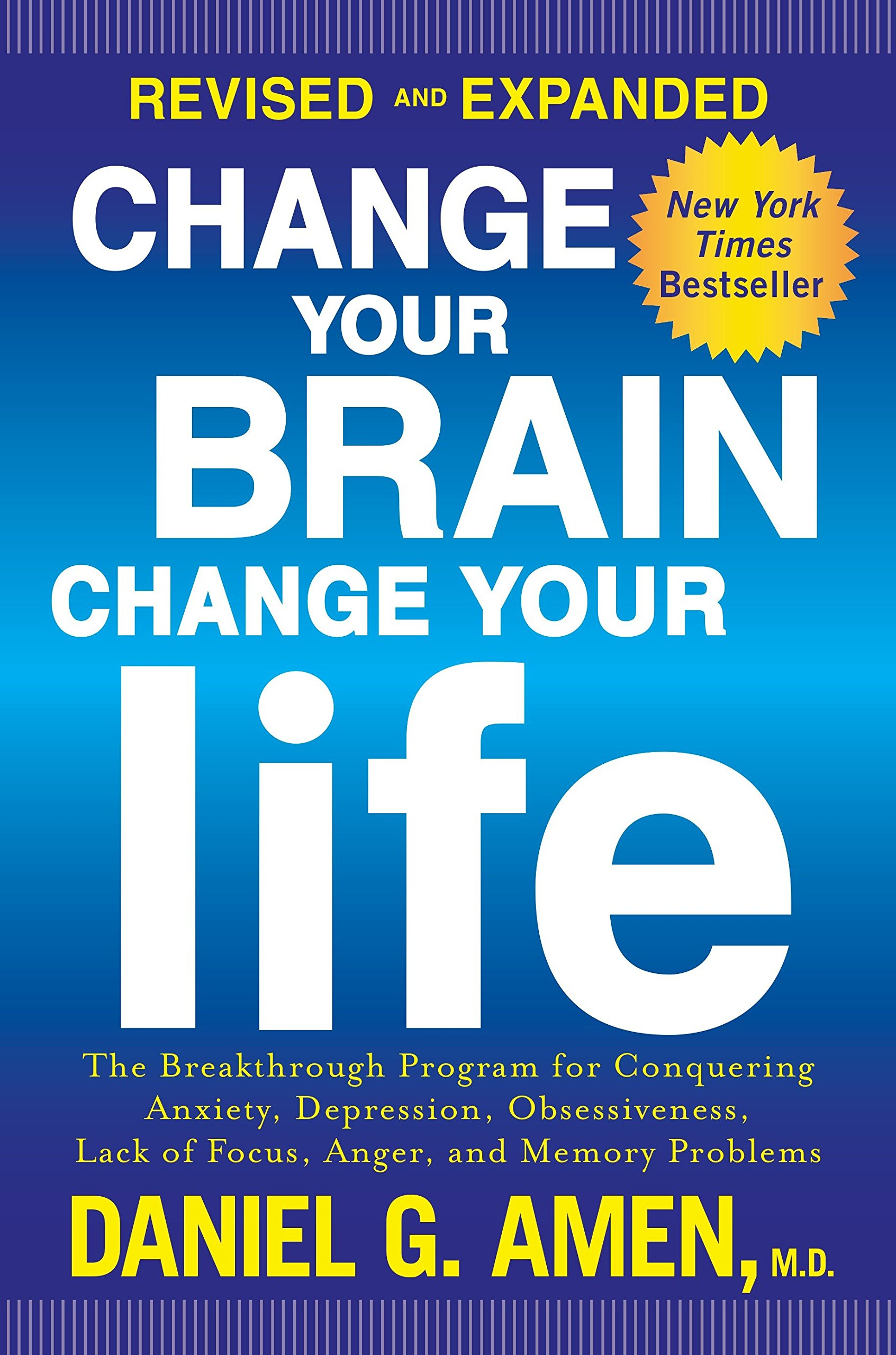 Change Your Brain, Change Your Life (Revised and Expanded