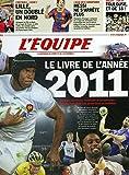 2011, le livre de l'année : Un an de reportages des journalistes de L'Équipe