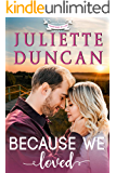 Because We Loved: A Christian Romance (Transformed by Love Book 1)