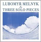 Three Solo Pieces