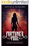 Fortune's Fool: A Dark War Novel