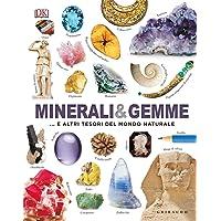 Minerali & gemme... e altri tesori del mondo