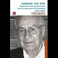 Andante con brío. Memoria de mis interacciones con los secretarios de Educación (1963-2006) (Vida y Pensamiento de Mexico)