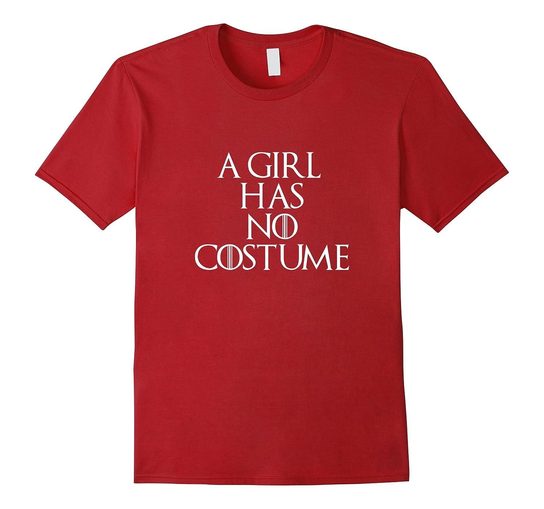 A Girl Has No Costume Funny Halloween Shirt-TJ