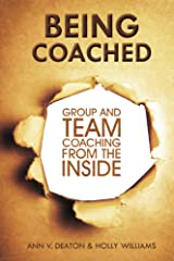 Being Coached: Group and Team Coaching From the Inside Kindle Edition