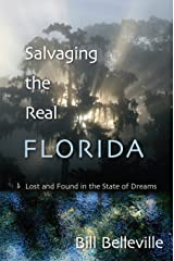 Salvaging the Real Florida: Lost and Found in the State of Dreams