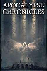 Apocalypse Chronicles: Apocalyptic / Post-apocalyptic / Dystopian Short Stories (Apocalypse / Dystopia Anthology Book 3) Kindle Edition