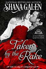 Taken by the Rake (The Scarlet Chronicles Book 3) Kindle Edition