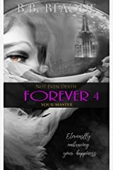 Not Even Death: Forever Your Master Kindle Edition