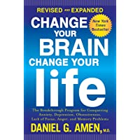 Change Your Brain, Change Your Life (Revised and Expanded): The Breakthrough Program...