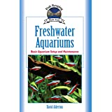 Freshwater Aquariums: Basic Aquarium Setup and Maintenance (CompanionHouse Books) Beginner-Friendly Guide to Keeping Fish, Ch