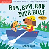 Indestructibles: Row, Row, Row Your Boat: Chew Proof · Rip Proof · Nontoxic · 100% Washable (Book for Babies, Newborn Books,