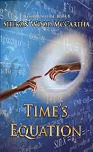 Time's Equation: A Time Travel Murder Mystery (Alysian Universe Book 8)