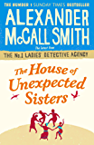 The House of Unexpected Sisters (No. 1 Ladies' Detective Agency Book 17) (English Edition)