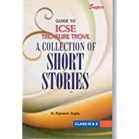 SUPER GUIDE TO ICSE TREASURE TROVE (A COLLECTION OF SHORT STORIES)
