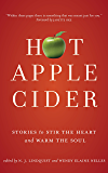 Hot Apple Cider: Stories to Stir the Heart and Warm the Soul (Powerful Stories of Faith, Hope, and Love Book 2)