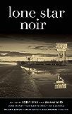 Lone Star Noir (Akashic Noir)