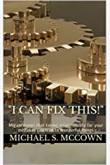 """I Can Fix This!"": Miguel learns that taking responsibility for your mistakes can lead to wonderful things Kindle Edition"